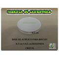Base De Acrílico P/ Biscuit 6,5 Cm Redonda Cristal 500 Unids