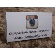 Placa De Mesa Instagram Para Casamento/15 Anos