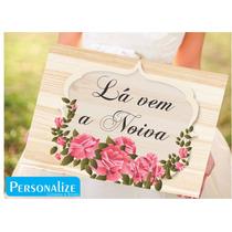 Placa Lá Vem A Noiva Personalizado