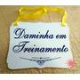 Placa Lá Vem Noiva Pajem Daminha Casamento Treinamento Fita