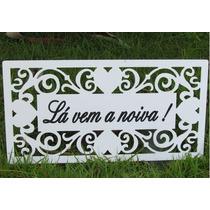 Placa La Vem A Noiva Frente E Verso Casamento Corações