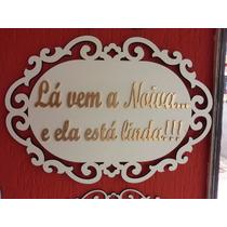 Placa Lá Vem A Noiva / Enfim Casados (frente E Verso)