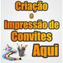 Criação De Convites Festas Aniversarios Personalizados 10x15