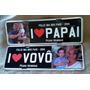 Placa De Carro Personalizadas - Dia Dos Pais - Papai E Vovô