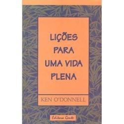 Lições Para Uma Vida Plena, De Ken Odonnell
