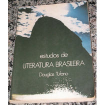 Livro - Estudos De Literatura Brasileira - Douglas Tufano
