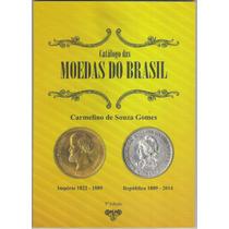 Catálogo Das Moedas Do Brasil, De 1822 A 2014