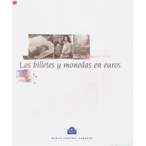 Livro: Los Billetes Y Monedas En Euros /