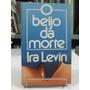 Livro - O Beijo Da Morte - Ira Levin