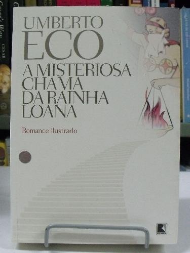 Livro - A Misteriosa Chama Da Rainha Loana - Umberto Eco