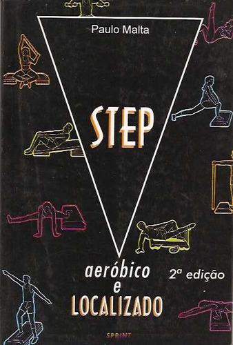 Livro: Step - Aeróbico E Localizado - Paulo Malta - 1998