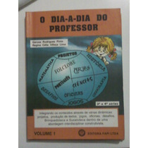 O Dia A Dia Do Professor - Gerusa Rodrigues Pinto Vol 1