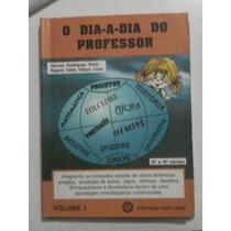 O Dia A Dia Do Professor - Gerusa Rodrigues Pinto Vol 1