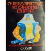 Os Deuses Africanos No Candomble Da Bahia Carybé Bilingue