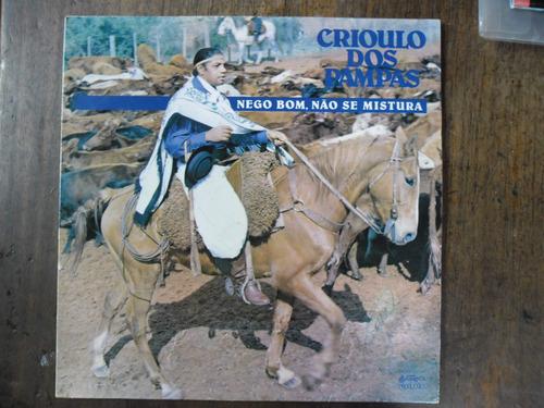 Lp Crioulo Dos Pampas - Nego Bom, Não Se Mistura