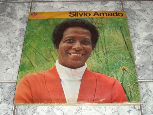 Lp/disco - Silvio Amado - Quem Não Sabe Rezar Xinga Deus