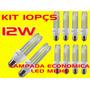 Kit10pçs Lampada Led Economica Milho 12w Branco Frio Bi-volt