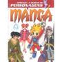 Aprenda A Desenhar Personagens Mangá