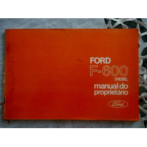 Manual Do Proprietário Ford F600 Diesel 1976 Caminhão Novo