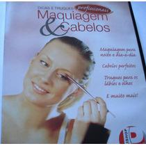 Dvd Dicas E Truques Profissionais Maquiagem E Cabelos