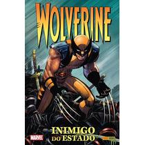 Wolverine: Inimigo Do Estado - Panini (novo E Lacrado)