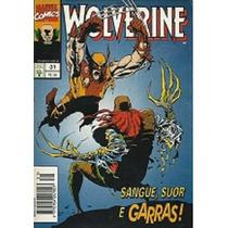 Wolverine Nº 31 Sangue Suor E Garras