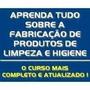 Fórmulas Para Fabricação De Produtos De Limpeza E Cosmeticos