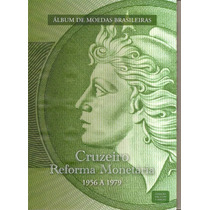 Album Moedas Brasileiras Reforma Monetaria De 1956 A 1979