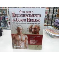 Guia Para O Reconhecimento Do Corpo Humano - Andrew Biel