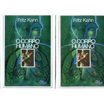 O Corpo Humano - Fritz Kahn - 2 Volumes - 1983 - 7ª Edição