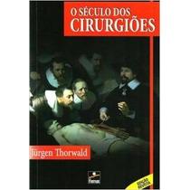 O Século Dos Cirurgiões Livro Jurgen Thor