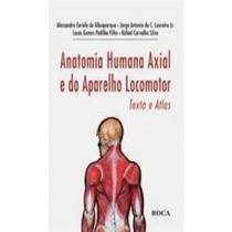 Anatomia Humana Axial E Do Aparelho Locomotor | Texto E Atla
