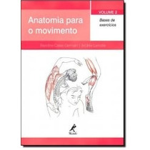 Livro - Anatomia Para O Movimento: Bases De Exercícios - Nov