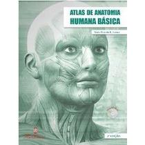 Atlas De Anatomia Humana Básica - 2ª Edição - 2012 C/ Cd Rom