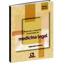 - Livro Perguntas E Respostas Comentadas De Medicina Legal.