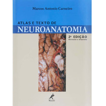 Livro Atlas E Texto De Neuroanatomia Marcos Antonio Carneiro