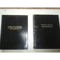 Livros N 01 Fraturas De Adultos E Fraturas De Crianças