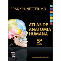 Livro Medicina Atlas Anatomia Humana 5ª Edição Frank Netter
