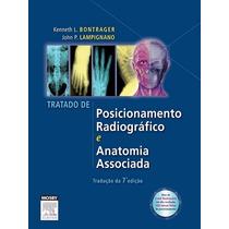 Bontrager: Tratado De Posicionamento Radiográfico 7ª Edição