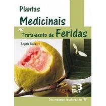 Plantas Medicinais No Tratamento De Feridas