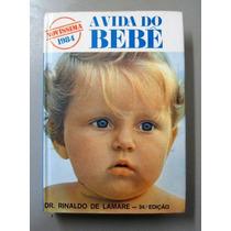 A Vida Do Bebê - Dr. Rinaldo De Lamare
