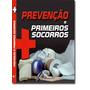 Livros- Prevenção E Primeiros Socorros -2 Vol. Frete Gratis