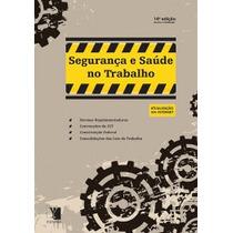 Segurança E Saúde Do Trabalho: Nr - 14ª Edição - 2014