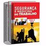 Livro - Segurança E Medicina Do Trabalho: Dia A Dia - 2ª Edi