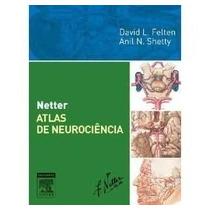 Netter Atlas De Neurociência - 2ª Ed. 2009 - Lacrado