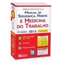 Manual De Segurança, Higiene E Medicina Do Trabalho 9ª Ed