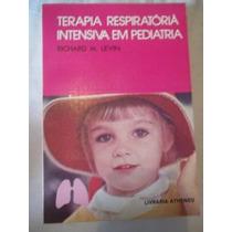 Terapia Respiratória Intensiva Em Pediatria - Medicina