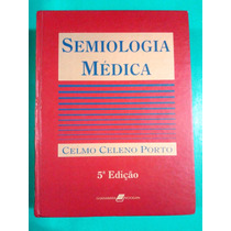 Semiologia Médica, Celmo Celeno Porto, 5ª Edição
