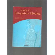 Introdução À Estatística Médica Livro Seminovo - D9
