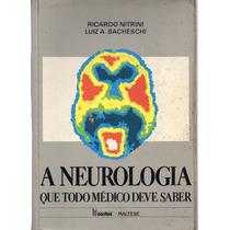 Livro: A Neurologia Que Todo Médico Deve Saber - Ricardo Nit